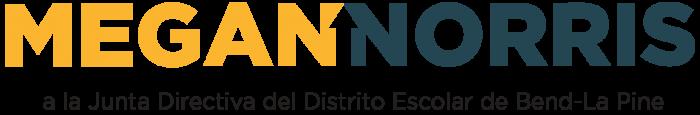 Logotipo para Megan Norris - Candidata para la Junta Escolar de Bend-La Pine